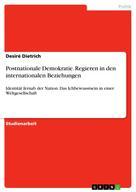 Desiré Dietrich: Postnationale Demokratie. Regieren in den internationalen Beziehungen