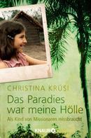 Christina Krüsi: Das Paradies war meine Hölle ★★★★