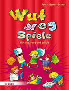 Brigitte Wilmes-Mielenhausen: Wut-weg-Spiele ★★★★