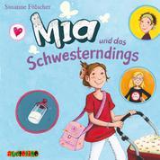 Mia und das Schwesterdings - Mia 6