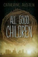 Catherine Austen: All Good Children