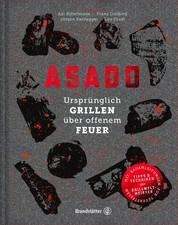 Asado - Ursprünglich Grillen über offenem Feuer