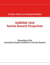 Iscontour 2018 Tourism Research Perspectives - Proceedings of the International Student Conference in Tourism Research