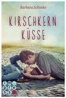 Barbara Schinko: Kirschkernküsse (Kiss of your Dreams) ★★★★