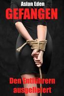 Aslan Eden: Gefangen - Den Entführern ausgeliefert! ★★★★