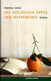 Die Goldenen Äpfel der Hesperiden - Roman