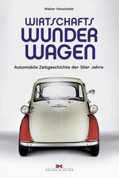 Wirtschaftswunderwagen - Automobile Zeitgeschichte der 50er Jahre