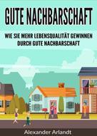 Alexander Arlandt: Gute Nachbarschaft