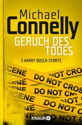 Geruch des Todes - Drei Harry Bosch - Storys