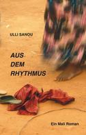 Ulli Sanou Sanou: Aus dem Rhythmus