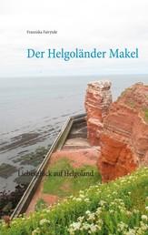 Der Helgoländer Makel - Liebesglück auf Helgoland