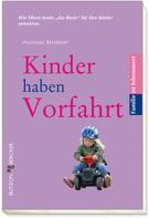 Michael Behrent: Kinder haben Vorfahrt ★★★