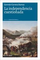 Germán Carrera Damas: La independencia cuestionada