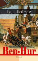 Lew Wallace: Ben-Hur (Illustrated)