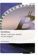 Dirk Mölleken: Bitcoin: Geld ohne Banken. Ist das möglich?