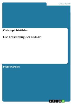 Die Entstehung der NSDAP