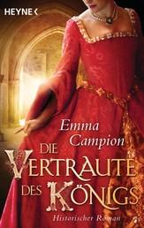 Die Vertraute des Königs - Historischer Roman