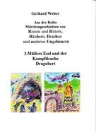 Gerhard Weber: Müllers Esel und der Kampfdrache Dragobert