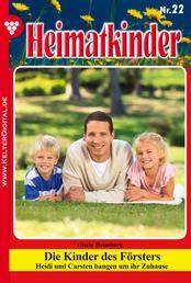 Heimatkinder 22 – Heimatroman - Die Kinder des Försters