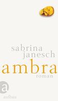 Sabrina Janesch: Ambra ★★★★