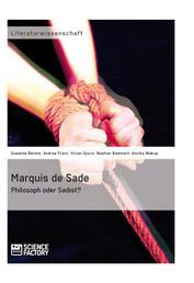 Marquis de Sade: Philosoph oder Sadist?