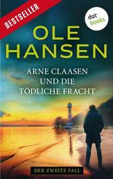 Arne Claasen und die tödliche Fracht - Der zweite Fall