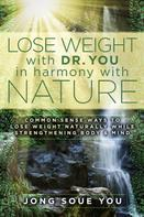 Jong Soue You: Lose Weight with Dr. You in Harmony with Nature