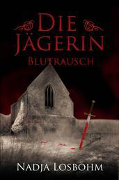 Die Jägerin - Blutrausch (Band 2)