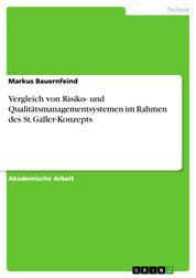 Vergleich von Risiko- und Qualitätsmanagementsystemen im Rahmen des St.Galler-Konzepts