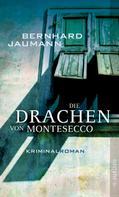 Bernhard Jaumann: Die Drachen von Montesecco ★★★★