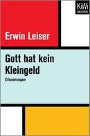 Erwin Leiser: Gott hat kein Kleingeld