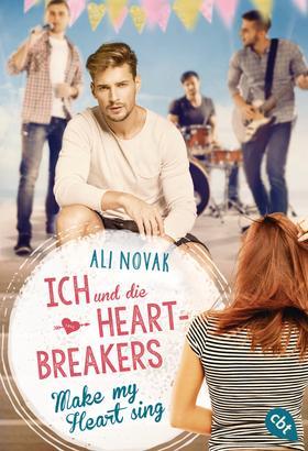 Ich und die Heartbreakers - Make my heart sing