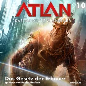 Atlan - Das absolute Abenteuer 10: Das Gesetz der Erbauer
