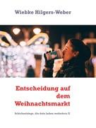 Wiebke Hilgers-Weber: Entscheidung auf dem Weihnachtsmarkt ★★★★★