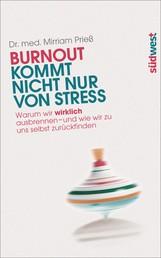 Burnout kommt nicht nur von Stress - Warum wir wirklich ausbrennen - und wie wir zu uns selbst zurückfinden