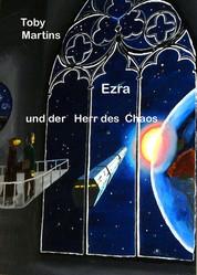 Ezra und der Herr des Chaos