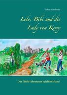 Volker Schoßwald: Lolo, Bibi und die Lady von Kerry