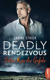 Deadly Rendezvous - Süßer Kuss der Gefahr