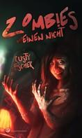 Rusty Fischer: Zombies weinen nicht ★★★★