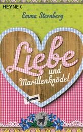 Liebe und Marillenknödel - Roman