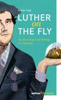Fabian Vogt: Luther on the Fly