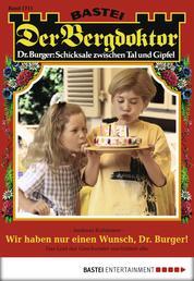 Der Bergdoktor - Folge 1711 - Wir haben nur einen Wunsch, Dr. Burger!