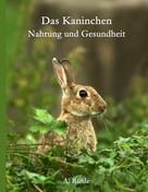 Andreas Rühle: Das Kaninchen - Nahrung und Gesundheit ★