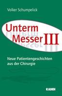 Volker Schumpelick: Unterm Messer III ★★★★