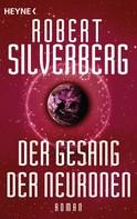 Robert Silverberg: Der Gesang der Neuronen ★★★