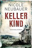 Nicole Neubauer: Kellerkind ★★★★