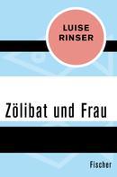 Luise Rinser: Zölibat und Frau