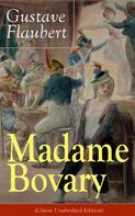 Gustave Flaubert: Madame Bovary (Classic Unabridged Edition)