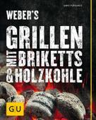 Jamie Purviance: Weber's Grillen mit Briketts & Holzkohle