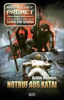 Achim Mehnert: Raumschiff Promet - Die Abenteuer der Shalyn Shan 10: Notruf aus Katai ★★★